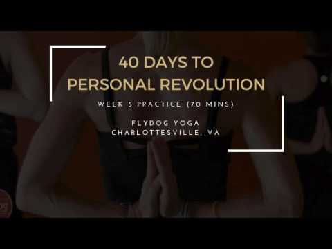 40 Days to Personal Revolution - Week 5 Practice (70 Mins)