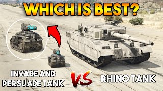 GTA 5 ONLINE : INVADE AND PERSUADE TANK VS RHINO TANK (WHICH IS BEST?)