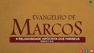 A Religiosidade Hipócrita dos Fariseus - Pr Marcello Costa