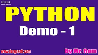 PYTHON tutorials || Demo - 1 || by Mr. Ram On 12-05-2021 @6:30AM IST