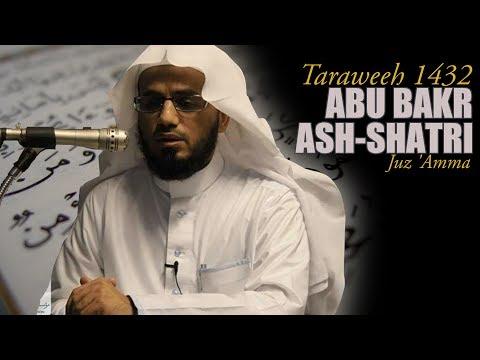 Abu Bakr Ash-Shatri - Juz 'Amma - Taraweeh 1432