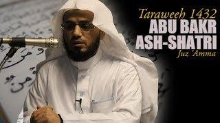 Abu Bakr Ash-Shatri - Juz Amma - Taraweeh 1432
