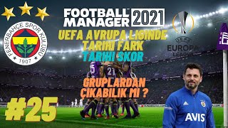 FM 2021 FENERBAHÇE KARİYERİ #25 / UEFA AVRUPA LİGİNDE TARİHİ GECE / DEPLASMAN TA