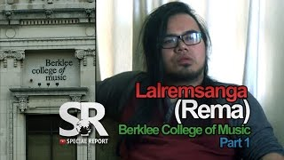 SR : Rema | Berklee Zir Kawng [May 29, 2015] [Part 1/2]