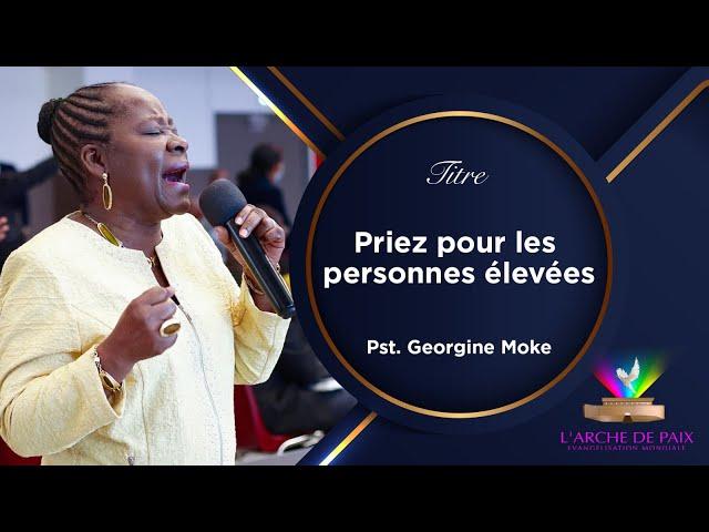 PRIEZ POUR LES PERSONNES ELEVEES - PAST GEORGINE MOKE - DIMANCHE 22 AOÛT 2021