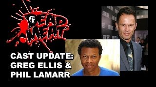 Dead Meat Cast Update: Phil LaMarr and Greg Ellis