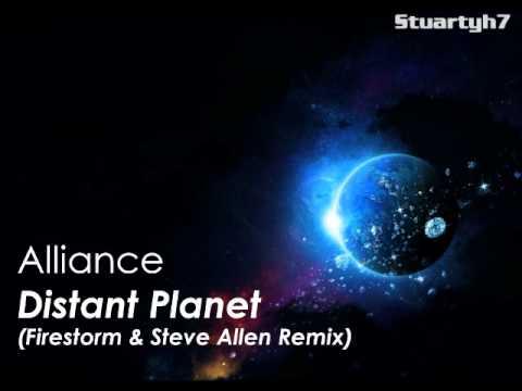 Alliance - Distant Planet (Firestorm & Steve Allen Remix)