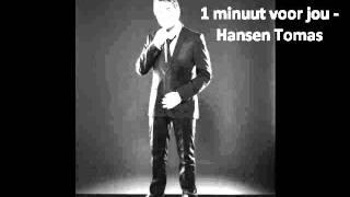Hansen Tomas- 1 minuut voor jou