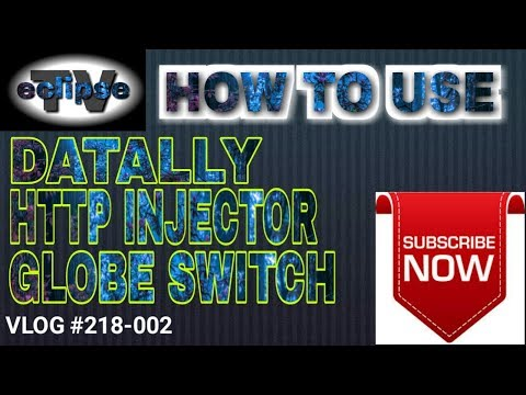 HOW TO USE DATALLY HTTP INJECTOR AND GLOBE SWITCH - eclipseTV