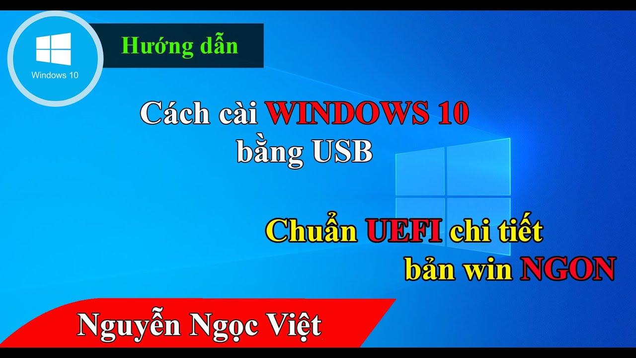 Hướng dẫn cách cài WIN 10 bằng usb theo chuẩn UEFI cho máy tính đời mới