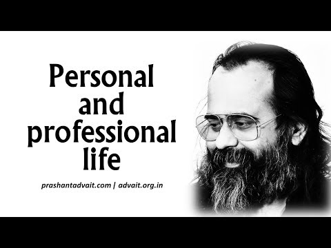 Acharya Prashant:  How to balance personal life with professional life?
