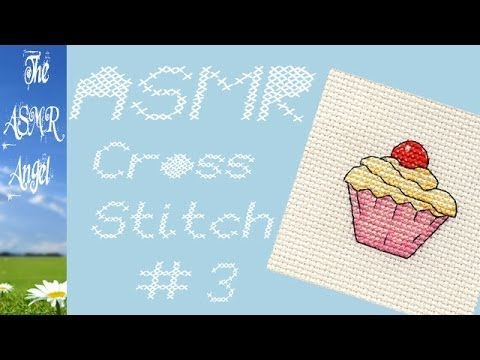 Cross Stitch Episode 3 (ASMR - Some whispering)