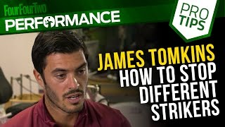 James Tomkins | How to defend against different strikers | Pro soccer tips