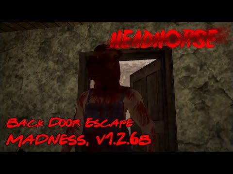 HeadHorse 1.2.6b Back Door Escape (Madness Difficulty, Day 1, 14:98)