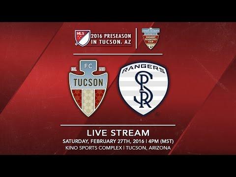 FC Tucson vs. Swope Park Rangers | 2016 Desert Diamond Cup