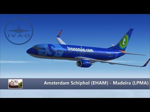 [Flight Simulator X/IVAO] HV 629 - Amsterdam (EHAM) - Madeira (LPMA) I 737-800 WL Transavia