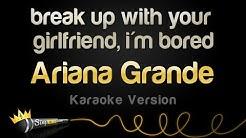 Ariana Grande - break up with your girlfriend, i'm bored (Karaoke Version)