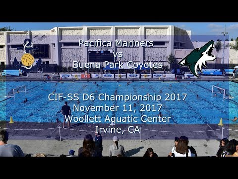 Pacifica HS (GG) Boys Water Polo vs Buena Park HS - CIF-SS D6 Championship November 11 2017