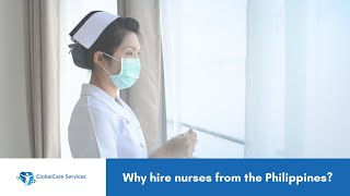 Why Hire Nurses from the Philippines - GlobalCare Services