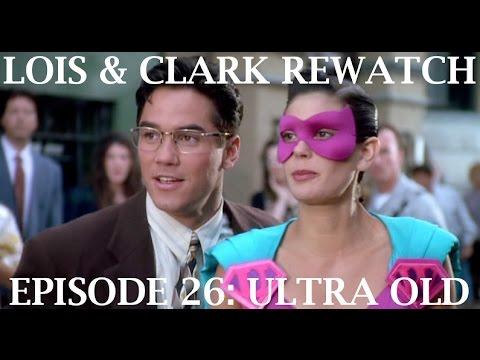 Lois & Clark Rewatch 26 - Ultra Old