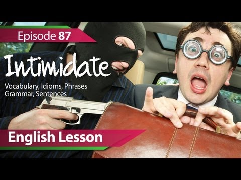 English lesson 87 - Intimidate. Vocabulary & Grammar lessonsfor learning English - ESL