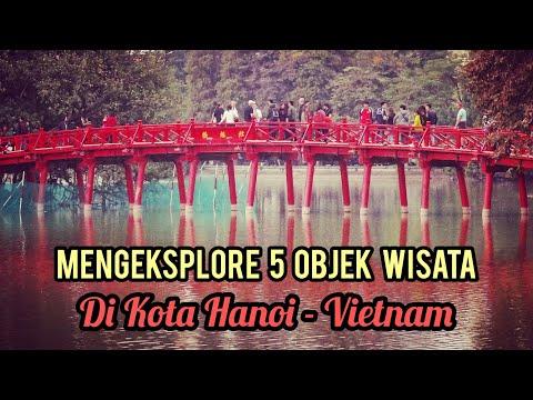 mengeksplore-5-objek-wisata-hanoi-vietnam---tempat-wisata-luar-negeri-terindah