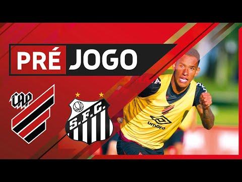 Athletico Paranaense x Santos - 22ª rodada do Brasileirão | PRÉ-JOGO