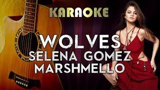 Selena gomez, marshmello - wolves | higher key acoustic guitar karaoke instrumental lyrics cover