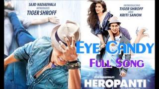 Eye Candy - Heropanti New Song 2014  - Pavvy Matharoo + MP3 Download (Full Song)