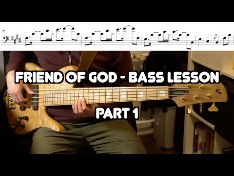 Friend Of God - ORIGINAL BASS LINE - LESSON Part 1/4- Fully Transcribed! NOTE BY NOTE
