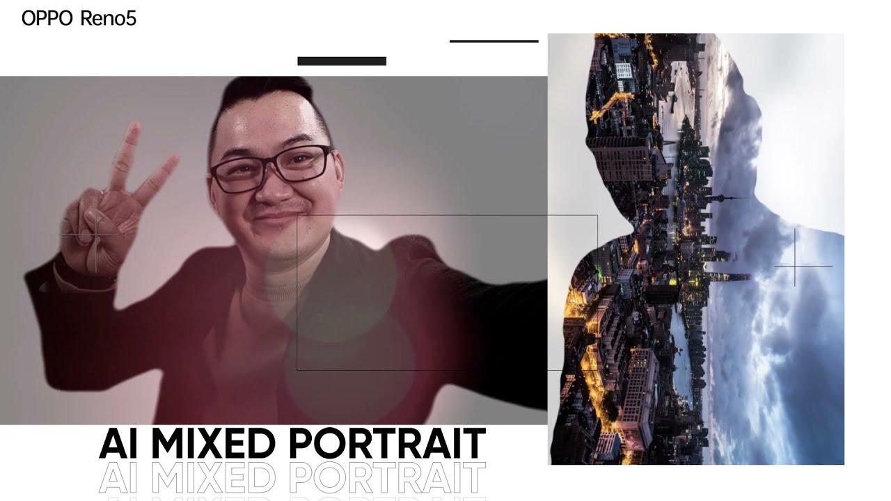 #RenoForUs | OPPO Reno5 AI Mixed Portrait