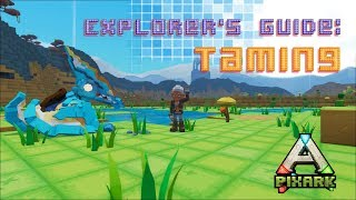 Explorers Guide: Taming