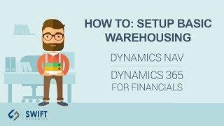 How To: Setup Basic Warehousing in Dynamics NAV