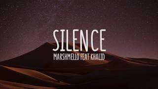 Silence - Marshmello Feat  Khalid (Lyrics)
