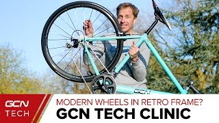 Will Modern Road Bike Wheels Fit A Retro Bike Frame? | GCN Tech Clinic