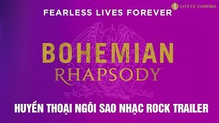 BOHEMIAN RHAPSODY - HUYỀN THOẠI NGÔI SAO NHẠC ROCK | LOTTE CINEMA KC 02.11.2018