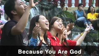 Because You are God