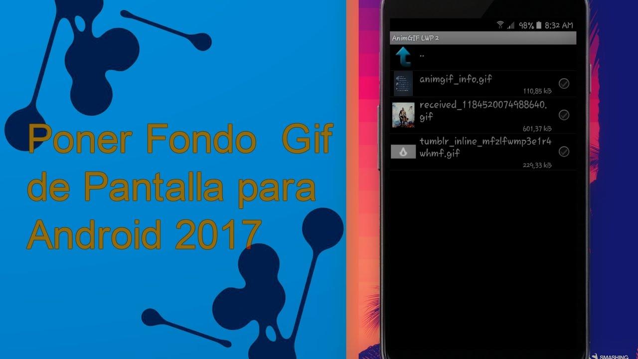 Animgif Lwp 2 Pro Poner Un Fondo Gif De Pantalla Para Android 2017