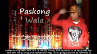 Paskong Wala Ka - C-Suckk (Rival Music Exclusive 2016)