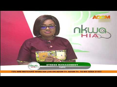 Stress Management - Nkwa Hia on Adom TV (25-4-20)