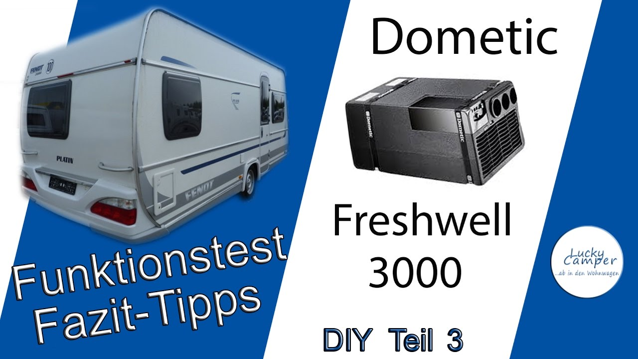 dometic freshwell 3000 funktionstest fazit tipps diy teil 3 youtube. Black Bedroom Furniture Sets. Home Design Ideas