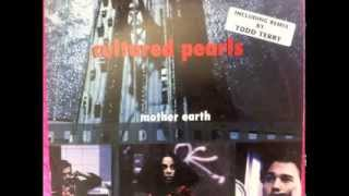 Cultured Pearls -  Mother Earth (Todd Terry Remix)