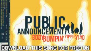 Public Announcement Body Bumpin