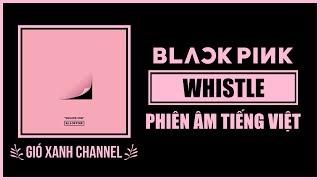 [Phiên âm tiếng Việt] Whistle – BLACKPINK