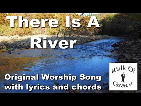 There is A River - Worship Song with Lyrics and Chords