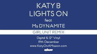 Katy B — Lights On (Girl Unit Remix) [Official]