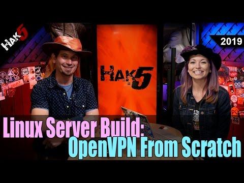 Linux Server Build: OpenVPN From Scratch - Hak5 2019
