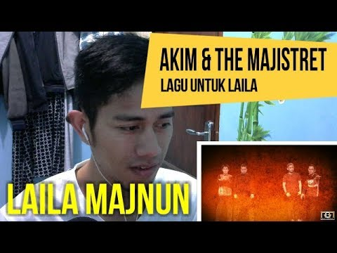 AKIM & THE MAJISTRET   LAGU UNTUK LAILA || MV REACTION #57