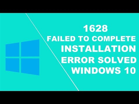 how to fix the error 1628 failed to complete installation
