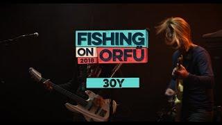 30Y - Fishing on Orfű 2018 (Teljes koncert)